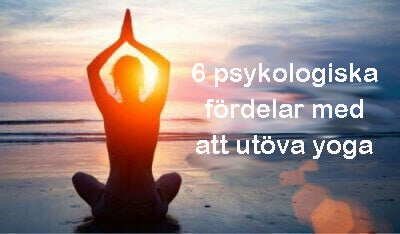 6 psykologiska fördelar med att utöva yoga