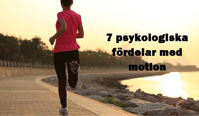7 psykologiska fördelar med motion